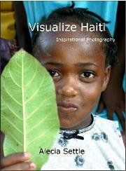 Visualize Haiti by Alecia Settle